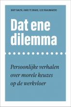 Ilse Raaijmakers Bart Nauta  Hans te Brake, Dat ene dilemma