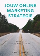 Robert Koelewijn , Jouw online marketing strategie