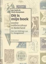 Jan  Aarts, Chris  Kooyman, Hoogewoud  Frits `Dit is mijn boek`. Joodse exlibriscultuur in Nederland