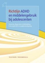 Cor de Jong Vincent Hendriks, Richtlijn ADHD en middelengebruik bij adolescenten