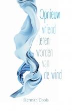 Herman Cools , Opnieuw vriend leren worden van de wind