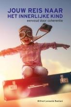 Wilfred Leonardo  Bastiani Jouw reis naar het innerlijke kind