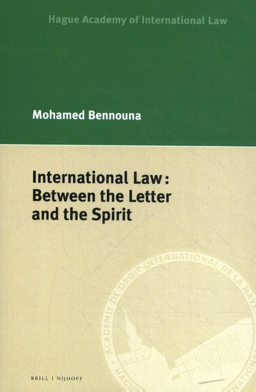 Mohamed Bennouna,International Law: Between the Letter and the Spirit