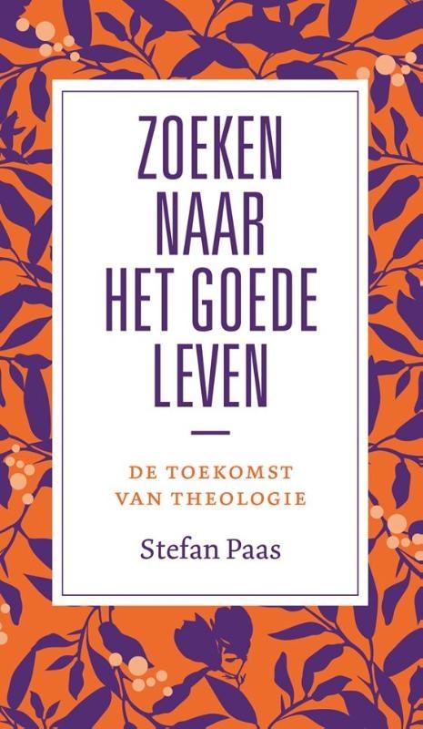 Stefan Paas,Zoeken naar het goede leven?
