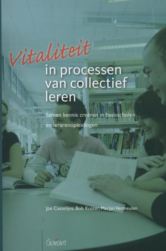 Jos Castelijns, Bob Koster, Marjan Vermeulen,Vitaliteit in processen van collectief leren
