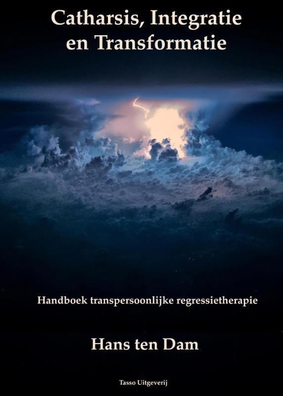 Hans ten Dam,Catharsis, integratie en transformatie