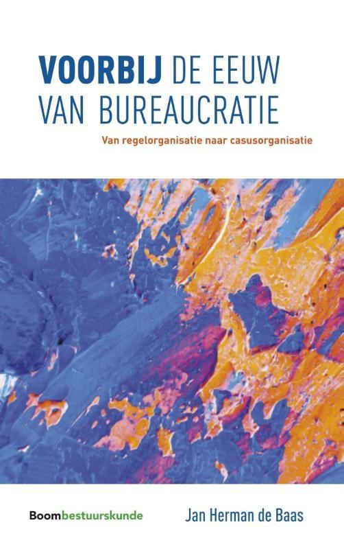 Jan Herman de Baas,Voorbij de eeuw van bureaucratie