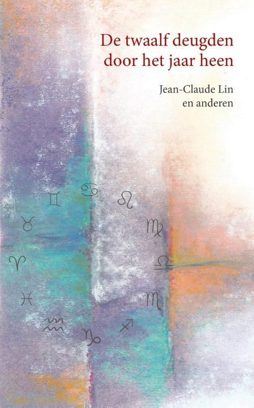 Jean-Claude Lin,De twaalf deugden door het jaar heen