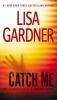 Gardner, Lisa,Catch Me