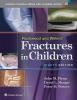 Flynn, John M.,Rockwood and Wilkins` Fractures in Children
