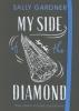 Gardner Sally,My Side of the Diamond