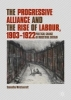 Wolstencroft, Samantha,The Progressive Alliance and the Rise of Labour, 1903-1922