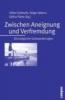Zwischen Aneignung und Verfremdung,Ethnologische Gratwanderungen. Festschrift für Karl-Heinz Kohl