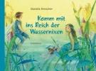 Drescher, Daniela,Komm mit ins Reich der Wassernixen