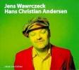 Andersen, Hans Christian,Jens Wawrczeck liest Hans Christian Andersen