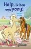 Gertrud  Jetten,Help, ik ben een pony!