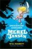 <b>Will  Mabbitt</b>,De ongelooflijke avonturen van Merel Jansen