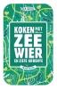 Toine  Wilke, Bart van Olphen,Koken met zeewier en zilte groente