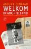 <b>Anouk  Eigenraam</b>,Welkom in adoptieland