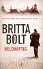 <b>Britta Bolt</b>,De Posthumus trilogie / 1 Heldhaftig