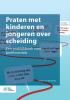 <b>Tineke  van den Berg</b>,Praten met kinderen en jongeren over scheiding
