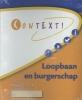 Pieter van Enckevort, Jan  Koenders, D. de Ridder, R. de Ridder, A. de Voest,,Context! Loopbaan en burgerschap