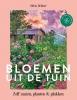 Silvia  Dekker,Bloemen uit de tuin