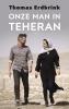 <b>Thomas  Erdbrink</b>,Onze man in Teheran