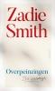 Zadie Smith,Overpeinzingen