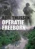 <b>Roel  Thijssen</b>,Operatie Freeborn - grote letter uitgave