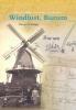 Warner B.  Banga, Gijs van Reeuwijk,De geschiedenis van koren en pelmolen Windlust, Burum