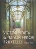Nupur  Tron,Victor Horta et la maison Frison Bruxelles