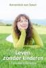 <b>Annemiek Van Soest</b>,Leven zonder kinderen