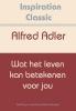 Alfred  Adler,Wat het leven kan betekenen voor jou