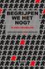 Floris  Heukelom,Begrijpen we het nog?