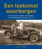 <b>Jan van de Wetering</b>,Een toekomst waarborgen - Twee ondernemende families, een landgoed en een verzekeringsbedrijf in Overijssel (1797-2015)