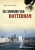 <b>Puck van der Land</b>,De Commune van Rotterdam