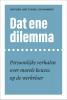 <b>Bart  Nauta, Hans te Brake, Ilse  Raaijmakers</b>,Dat ene dilemma