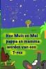 <b>Marten  Van Olst</b>,Hoe Muis en Mol pappa en mamma werden van een T-rex