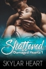 <b>Skylar  Heart</b>,Shattered
