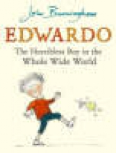 John Burningham Edwardo the Horriblest Boy in the Whole Wide World