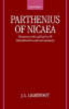 J. L. (Fellow, Fellow, All Souls College, Oxford) Lightfoot Parthenius of Nicaea: The Extant Works