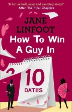 Jane Linfoot How to Win a Guy in 10 Dates