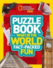National Geographic Kids Puzzle Book What in the World
