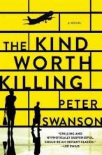 Swanson, Peter The Kind Worth Killing