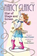 Jane O`Connor,   Robin Preiss Glasser Fancy Nancy: Nancy Clancy, Star of Stage and Screen