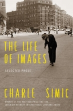 Simic, Charles The Life of Images