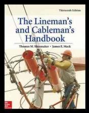 Shoemaker, Thomas M.,   Mack, James E. Lineman`s and Cableman`s Handbook