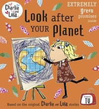 Child, Lauren Charlie and Lola: Look After Your Planet