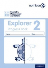Sue Lowndes,   Simon d`Angelo,   Andrew Jeffrey,   Elizabeth Gibbs Numicon: Geometry, Measurement and Statistics 2 Explorer Progress Book